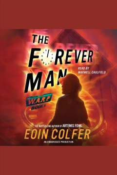 The forever man : WARP Series, Book 3. Eoin Colfer. - Eoin Colfer