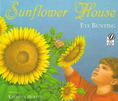 Sunflower house - Eve Bunting