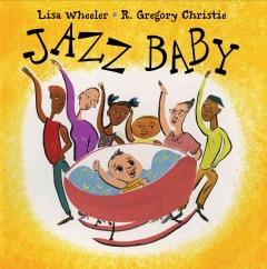 Jazz baby - Lisa Wheeler