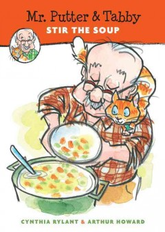 Mr. Putter & Tabby stir the soup - Cynthia Rylant