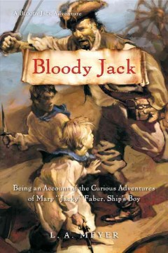Bloody Jack - L. A. (Louis A.) Meyer