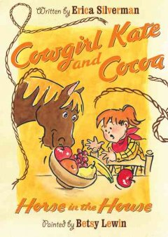 Cowgirl Kate and Cocoa : horse in the house - Erica Silverman