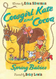 Cowgirl Kate and Cocoa : spring babies - Erica Silverman