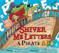 Shiver me letters : a pirate ABC - June Sobel