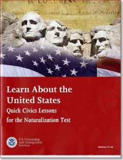 Learn about the United States : quick civics lessons for the naturalization test - author U.S. Citizenship and Immigration Services