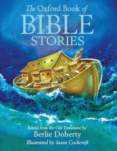 Oxford Book of Bible Stories - Berlie; Cockcroft Doherty