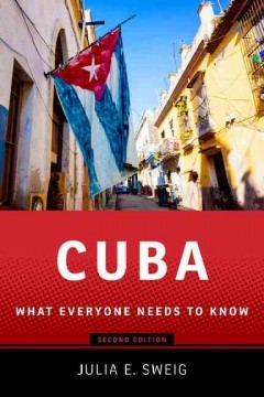 Cuba : What Everyone Needs to Know - Julia E Sweig
