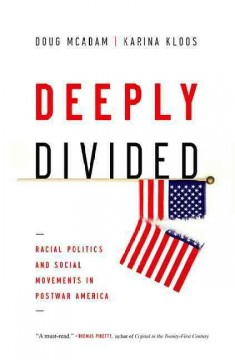 Deeply Divided : Racial Politics and Social Movements in Post-war America - Doug; Kloos McAdam