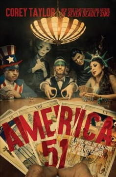 America 51 : A Probe into the Realities That Are Hiding Inside The Greatest Country in the World - Corey Taylor