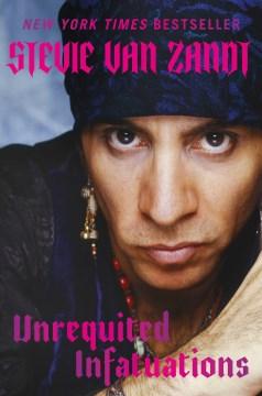 Unrequited Infatuations - Stevie Van Zandt