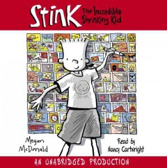 Stink : the incredible shrinking kid - Megan McDonald
