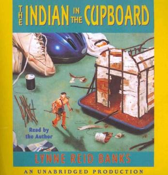 The Indian in the cupboard - Lynne Reid Banks