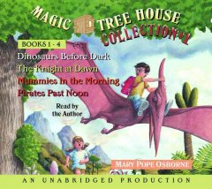 Magic tree house collection #1. Books 1-4 - Mary Pope Osborne
