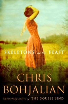 Skeletons at the feast : a novel - https://westervillelibrary.org/global-search?q=skeletons+at+the+feast+chris+bohjalian&t=&s=&p=&pt=&so=