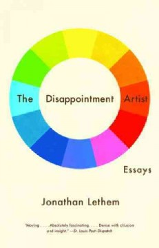 The disappointment artist and other essays - Jonathan Lethem