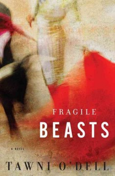 Fragile beasts : a novel - Tawni O'Dell