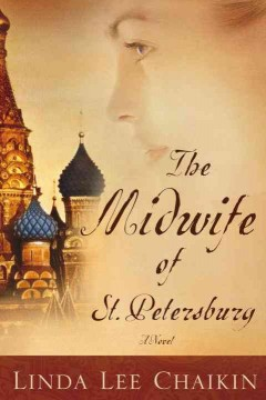 The midwife of st. petersburg. Linda Lee Chaikin. - L. L Chaikin
