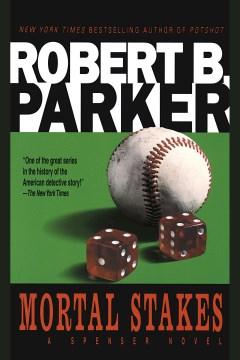 Mortal stakes : a Spenser novel - Robert B Parker