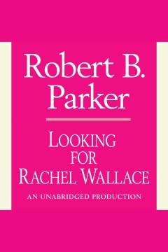 Looking for Rachel Wallace - Robert B Parker