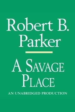 A savage place - Robert B Parker