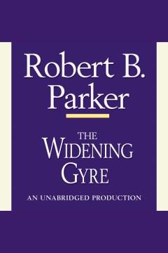 The widening gyre - Robert B Parker
