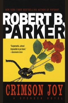 Crimson joy : a Spenser novel - Robert B Parker