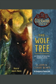 The wolf tree - John Claude Bemis