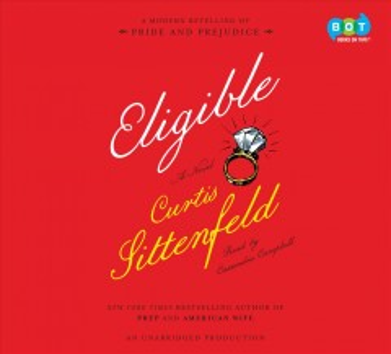 Eligible : a novel - Curtis Sittenfeld