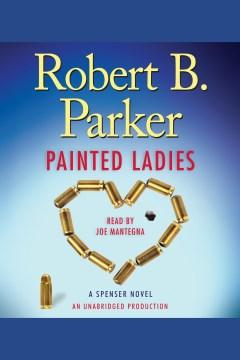 Painted ladies : a Spenser novel - Robert B Parker