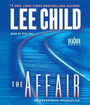 The affair : a Reacher novel - Lee Child