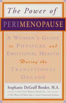 Perimenopause : preparing for the change : a guide to the early stages of menopause and beyond - Nancy Lee Teaff