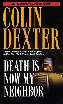 Death is now my neighbor - Colin Dexter