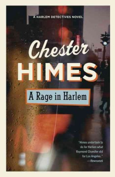 A rage in Harlem - Chester B Himes