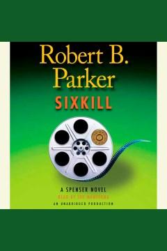 Sixkill : a Spenser novel - Robert B Parker
