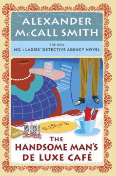 The Handsome Man's De Luxe Cafe - Alexander McCall Smith