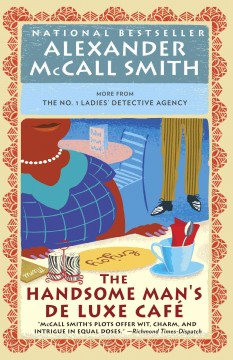 The handsome man's deluxe café - Alexander McCall Smith