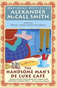 The Handsome Man's De Luxe Café - Alexander McCall Smith