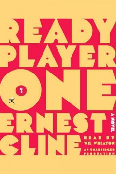 Ready player one : [a novel] - Ernest Cline