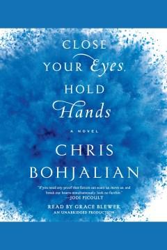 Close your eyes, hold hands : a novel - Chris Bohjalian