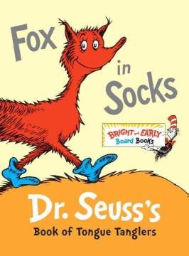 Fox in socks : Dr. Seuss's book of tongue tanglers - Dr Seuss
