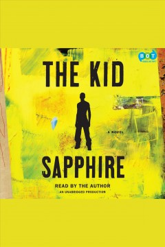 The kid : a novel - 1950- Sapphire