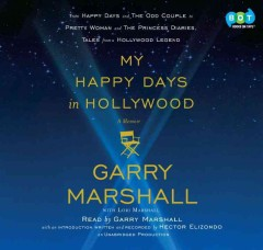 My happy days in Hollywood : [a memoir] - Garry Marshall
