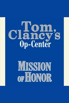 Tom Clancy's Op-center : mission of honor - Tom Clancy