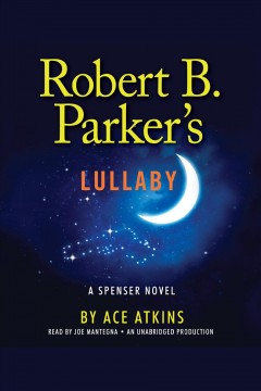 Robert B. Parker's Lullaby : a Spenser novel - Ace Atkins
