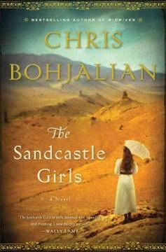 The sandcastle girls : a novel - Chris Bohjalian