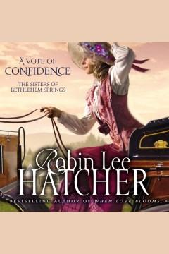 A vote of confidence : a novel - Robin Lee Hatcher