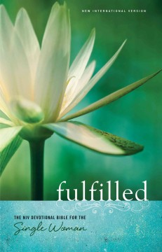 Fulfilled : the NIV devotional Bible for the single woman