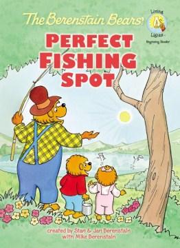 The Berenstain Bears' perfect fishing spot - Stan Berenstain