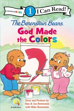 The Berenstain Bears : God made the colors - Stan Berenstain