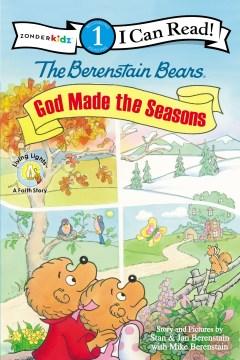 The Berenstain Bears : God made the seasons - Stan Berenstain